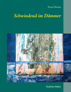 Ernst Heimes - Schwindend im Dämmer